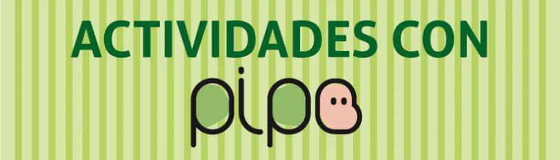 Actividades con PIPO